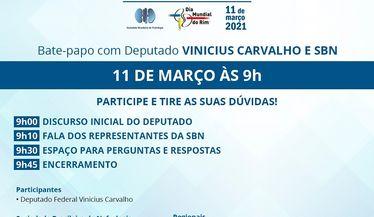 Dia 11/03 as 09h00 você é o nosso convidado para o bate papo do deputado Vinicius Carvalho e a SBN