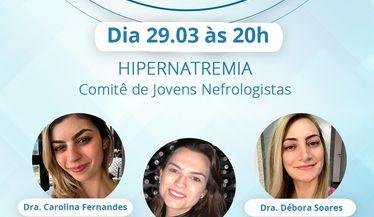 """Live com integrantes do Comitê de Jovens Nefrologistas sobre """"Hipernatremia"""""""